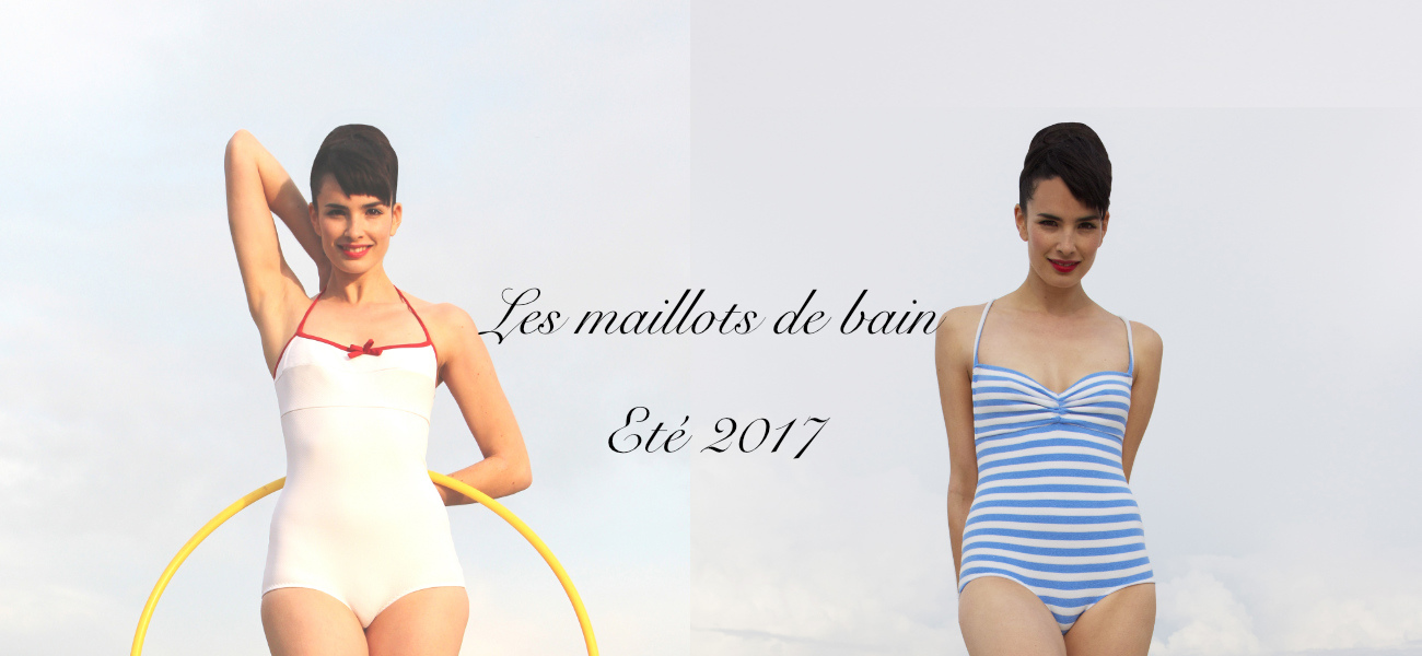 Maillots de bain Fifi Chachnil - collection Eté 2017